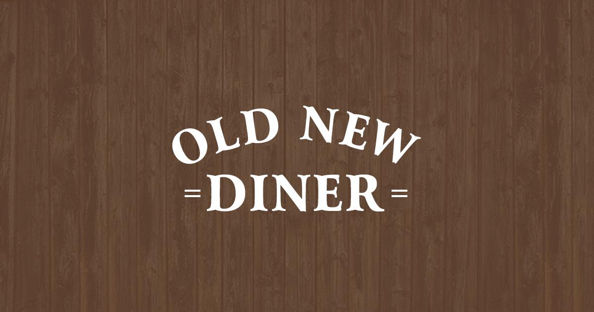 OLD NEW DINER